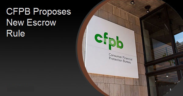 CFPB Proposes New Escrow Rule