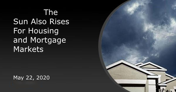Sun Rises For Mortgage And Housing Market