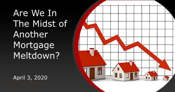Are We In The Midst of Another Mortgage Meltdown?