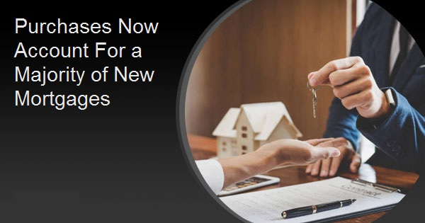 Purchases Now Account For a Majority of New Mortgages