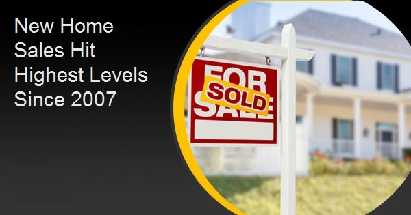 New Home Sales Hit Highest Levels Since 2007