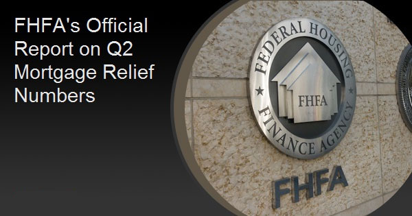 FHFA's Official Report on Q2 Mortgage Relief Numbers