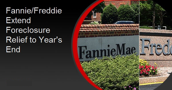 Fannie/Freddie Extend Foreclosure Relief to Year's End